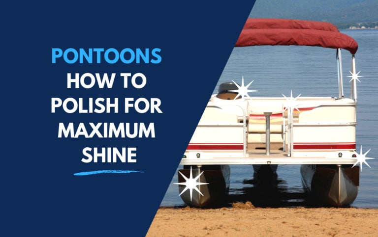 How To Clean and Polish Your Aluminum Pontoon Boat For Max Shine