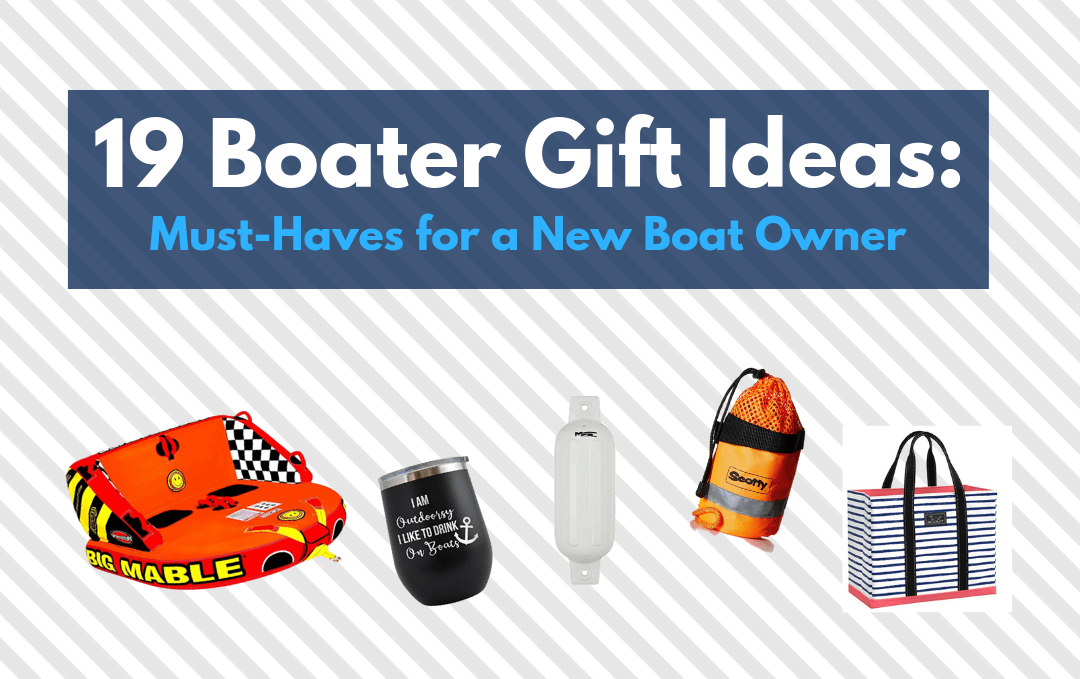 19 Boater Gift Ideas - Must Haves for a new boat owner