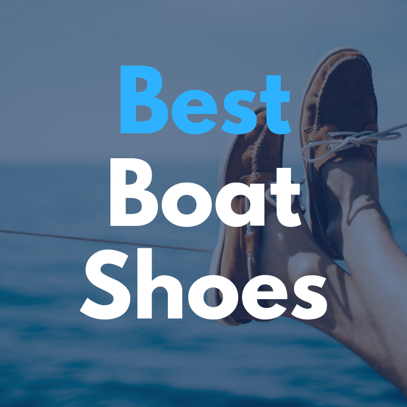 The 10 Best Shoes for Boating with Slip Protection, Comfort and Style!