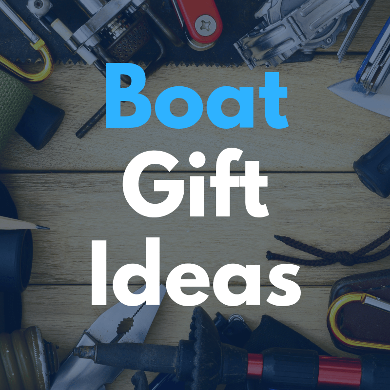 "19 Boater Gift Ideas: ""Must-Haves"" for a New Boat Owner"