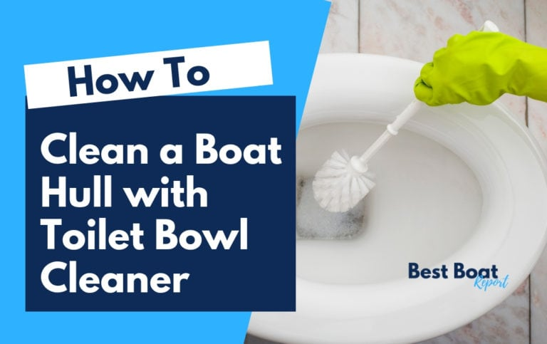 Can I Clean A Boat Hull With Toilet Bowl Cleaner?