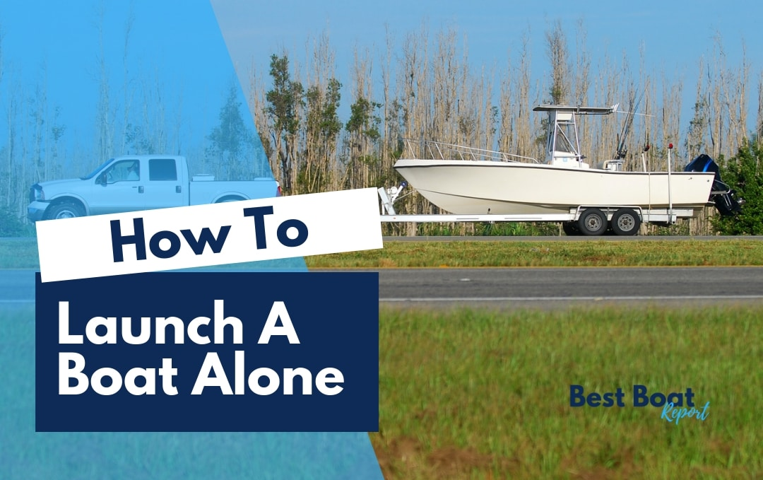 How To Launch A 21 to 24 Foot Boat By Yourself
