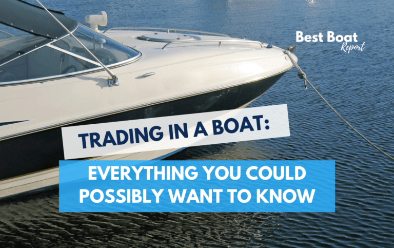 Trading In A Boat: Everything You Need To Know To Maximize Your Profits
