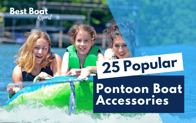 25 Pontoon Boat Accessories You'll Be Sorry You Don't Have!