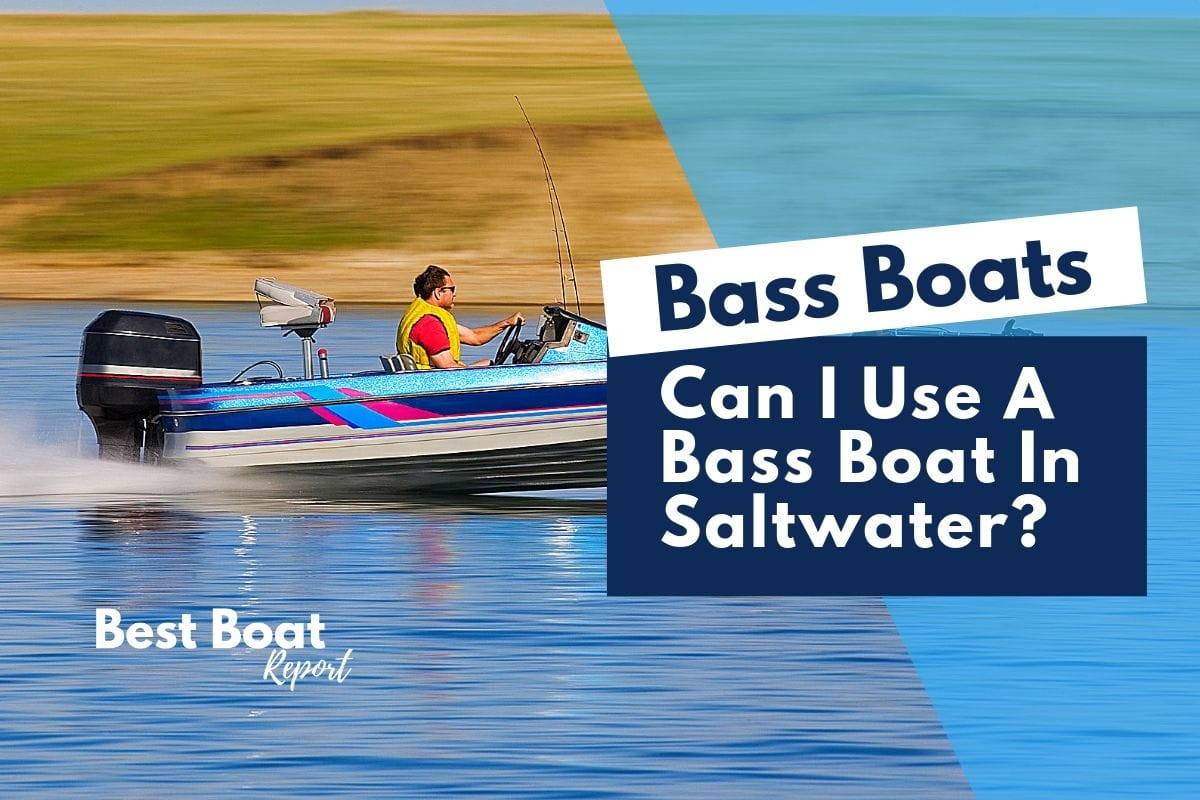 Can A Bass Boat Go In Saltwater?