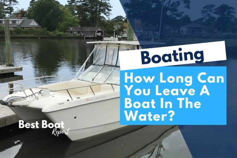 How Long Can You Leave A Boat In The Water?