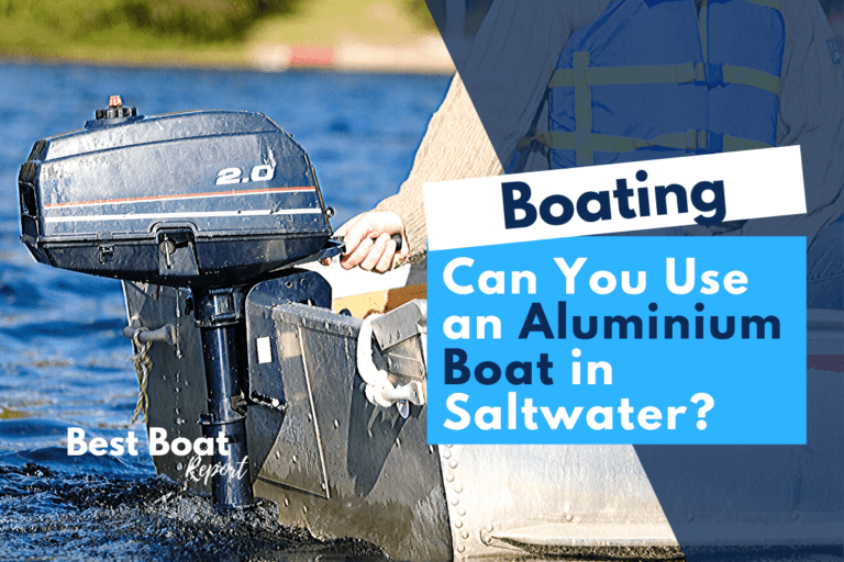 Can You Use an Aluminum Boat in Saltwater? How To Protect It.