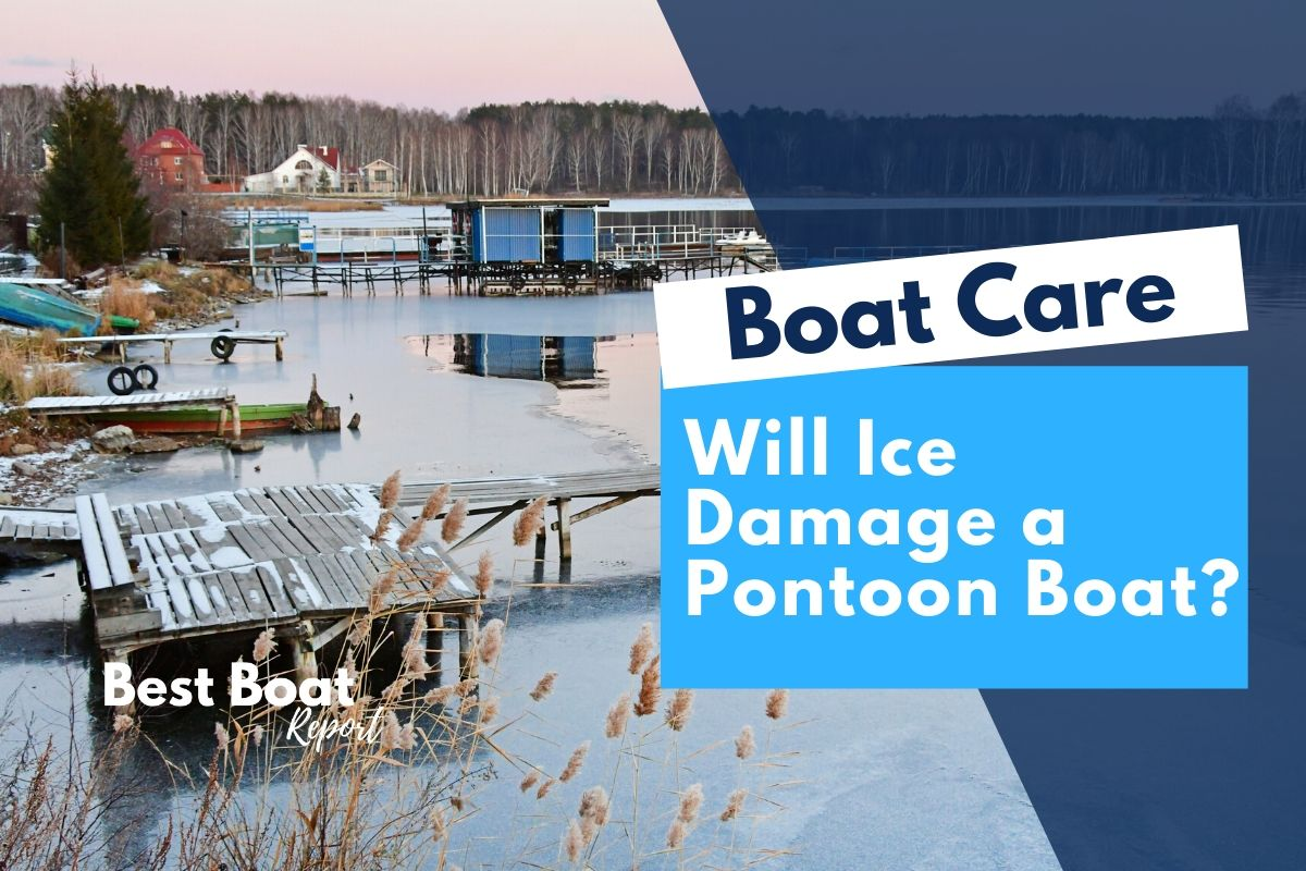 Will Ice Damage a Pontoon Boat? #boat, #boating, #boatlife