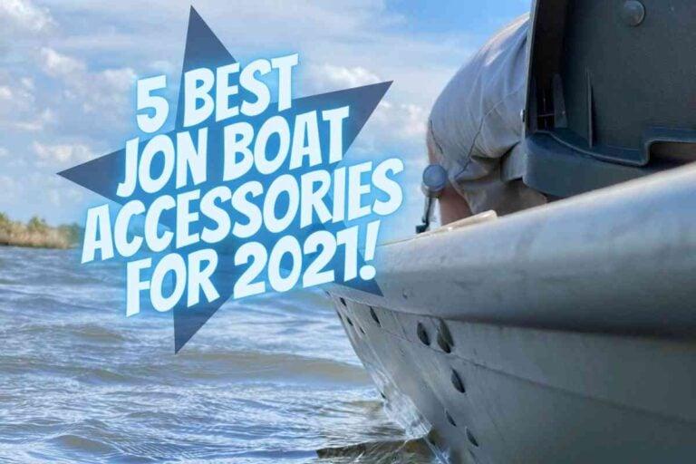 5 Best Jon Boat Accessories For 2021!