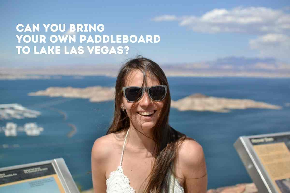 Can You Bring Your Own Paddleboard to Lake Las Vegas