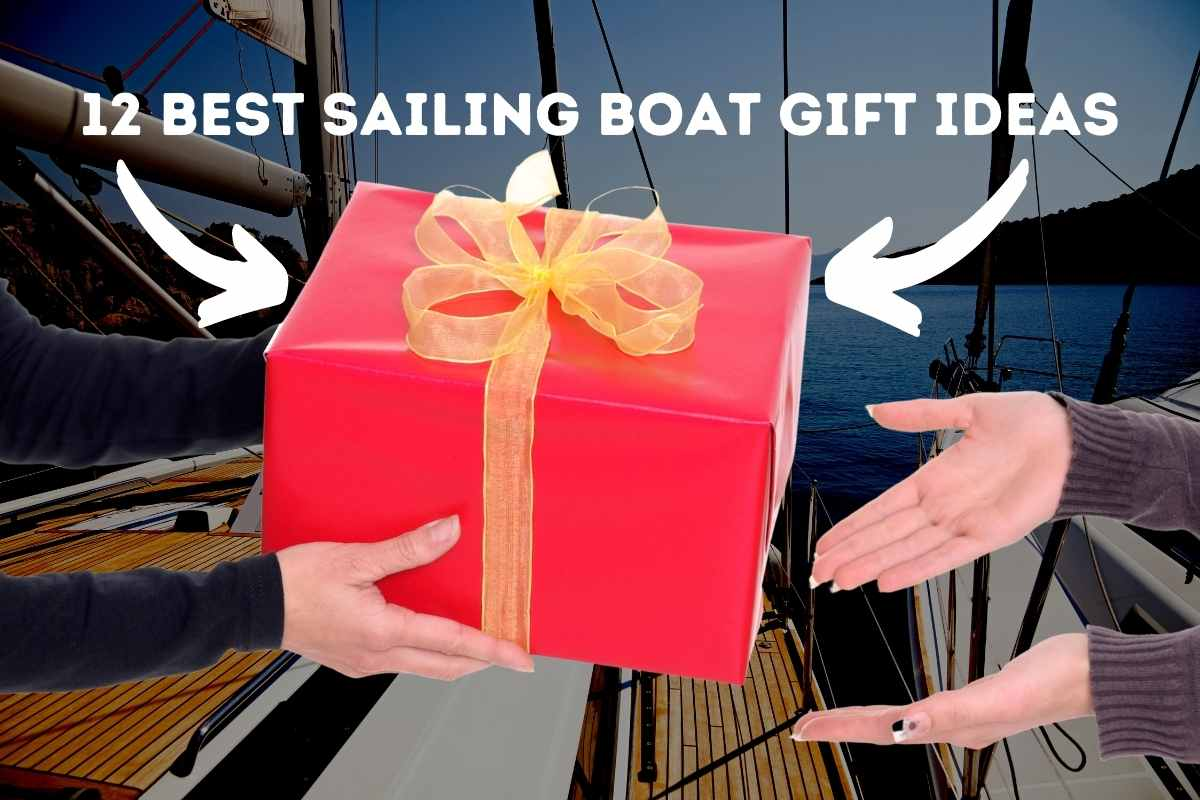 Top 12 Best Sailing Boat Gift Ideas
